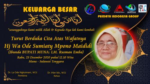 KELUARGA BESAR PUSDAYA INDONESIA MENGUCAPKAN TURUT BERDUKA CITA atas wafatnya Ibunda BUPATI MUNA: LM. Rusman Emba